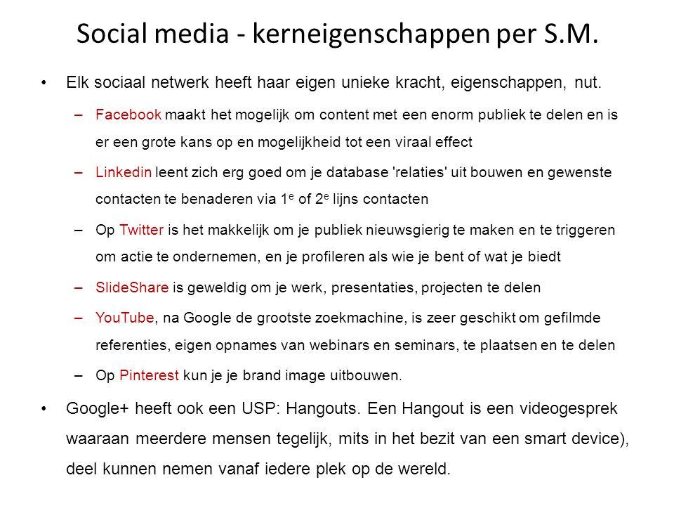 Social media - kerneigenschappen per S.M. •Elk sociaal netwerk heeft haar eigen unieke kracht, eigenschappen, nut. –Facebook maakt het mogelijk om con