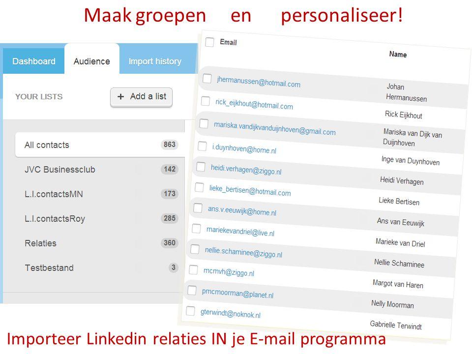 Maak groepen en personaliseer! Importeer Linkedin relaties IN je E-mail programma