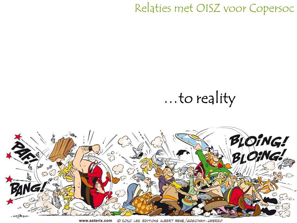 Relaties met OISZ voor Copersoc …to reality