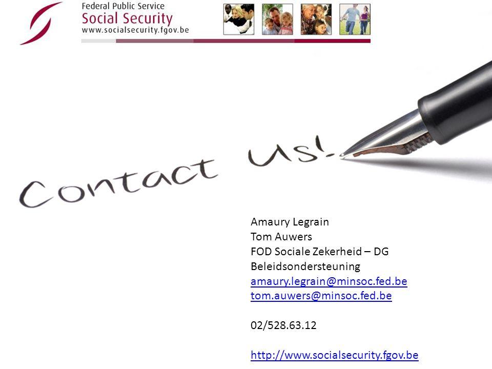 Amaury Legrain Tom Auwers FOD Sociale Zekerheid – DG Beleidsondersteuning amaury.legrain@minsoc.fed.be tom.auwers@minsoc.fed.be 02/528.63.12 http://ww