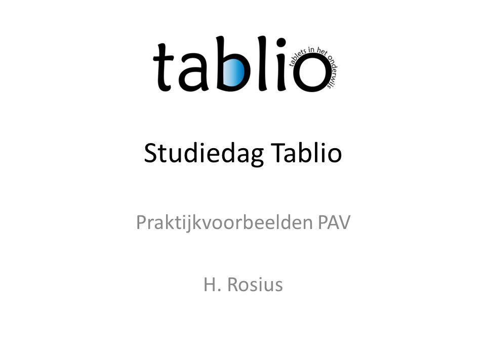 Studiedag Tablio Praktijkvoorbeelden PAV H. Rosius
