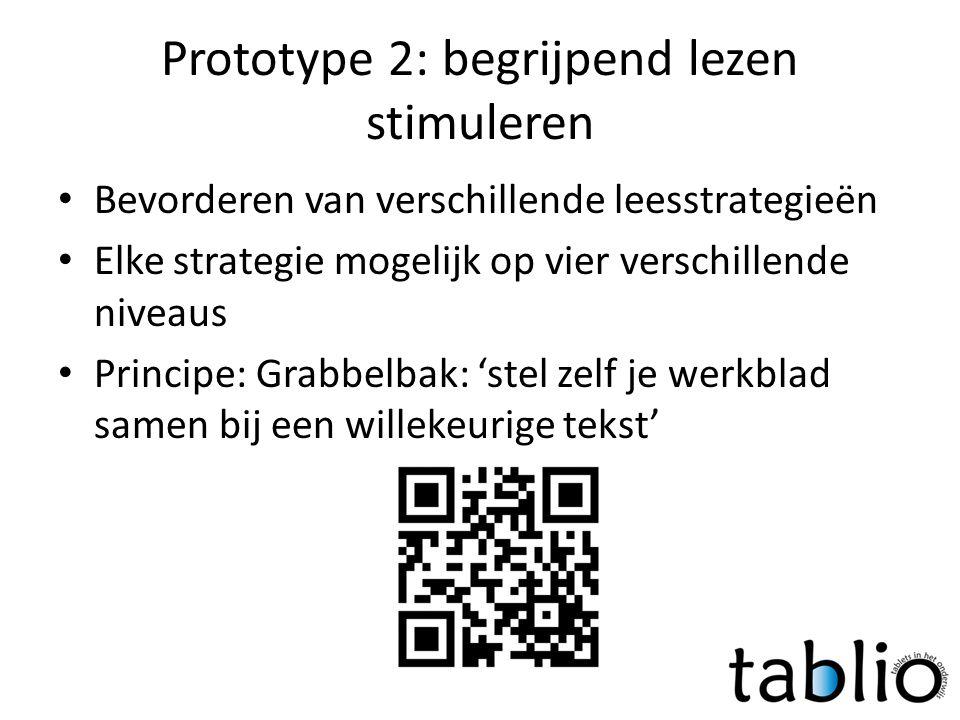Prototype 2: begrijpend lezen stimuleren • Bevorderen van verschillende leesstrategieën • Elke strategie mogelijk op vier verschillende niveaus • Prin