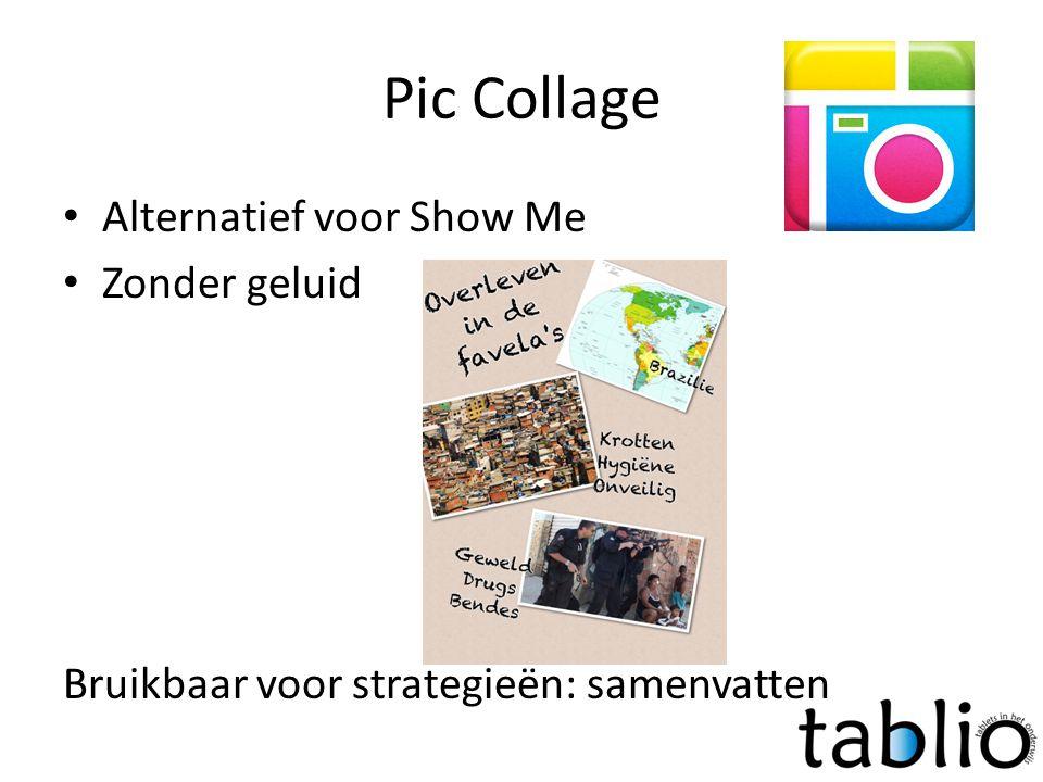 Pic Collage • Alternatief voor Show Me • Zonder geluid Bruikbaar voor strategieën: samenvatten