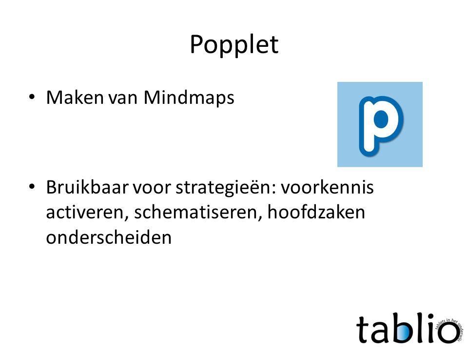 Popplet • Maken van Mindmaps • Bruikbaar voor strategieën: voorkennis activeren, schematiseren, hoofdzaken onderscheiden