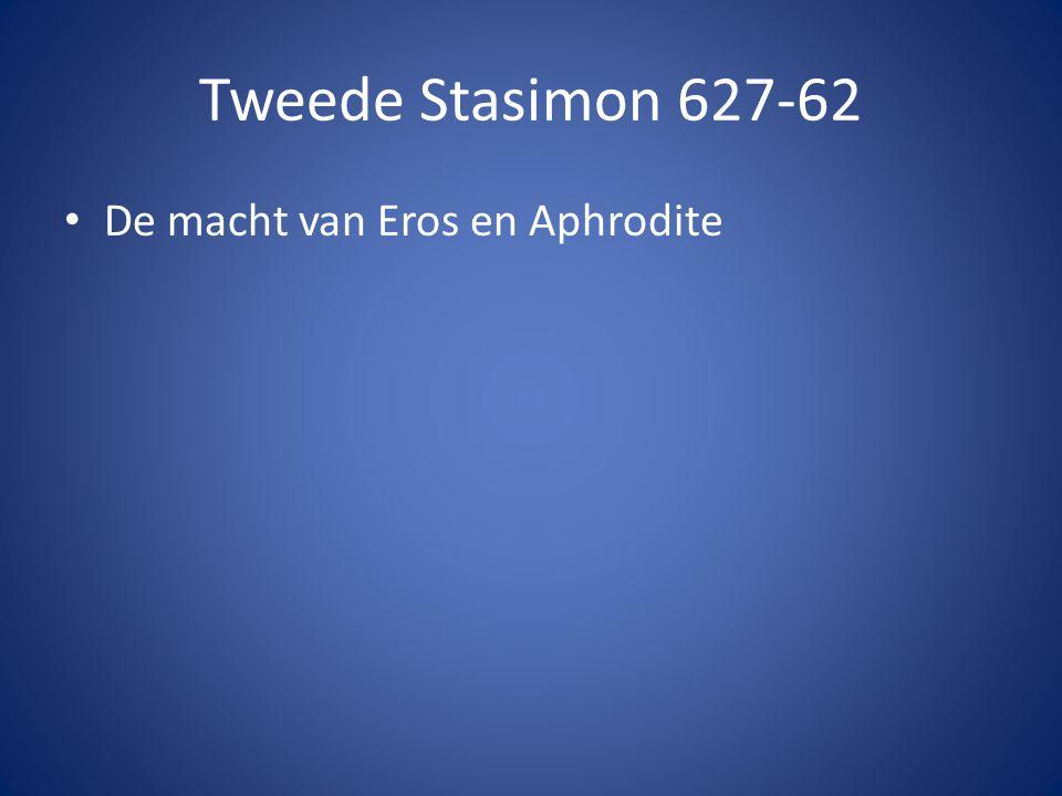 Tweede Stasimon 627-62 • De macht van Eros en Aphrodite