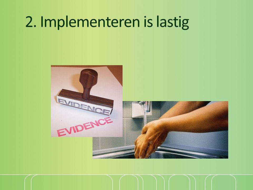 2. Implementeren is lastig