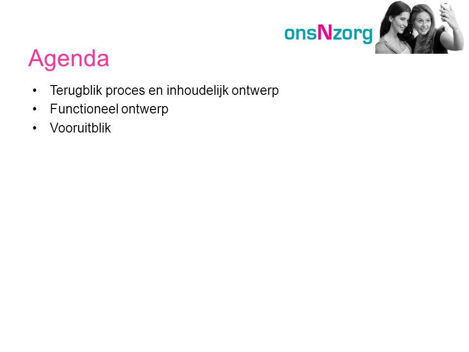 Agenda •Terugblik proces en inhoudelijk ontwerp •Functioneel ontwerp •Vooruitblik