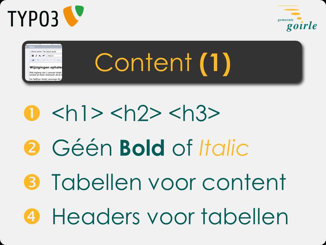   Géén Bold of Italic  Tabellen voor content  Headers voor tabellen Content (1)