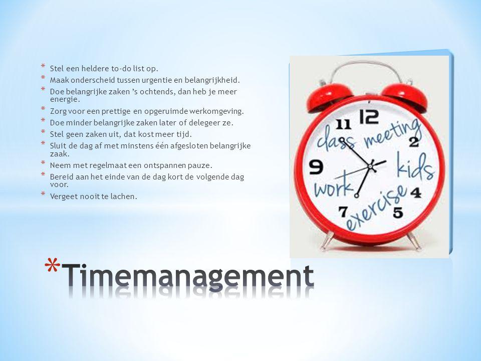 * Stel een heldere to-do list op.* Maak onderscheid tussen urgentie en belangrijkheid.