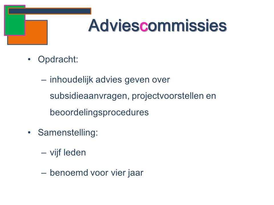 •Opdracht: –inhoudelijk advies geven over subsidieaanvragen, projectvoorstellen en beoordelingsprocedures •Samenstelling: –vijf leden –benoemd voor vi