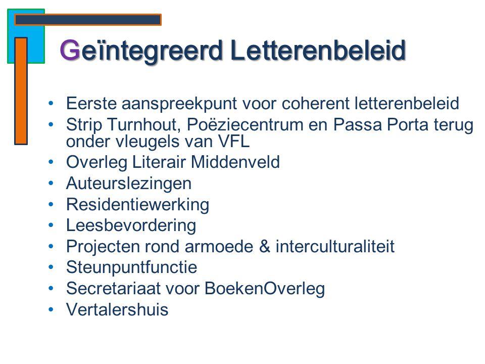 •Eerste aanspreekpunt voor coherent letterenbeleid •Strip Turnhout, Poëziecentrum en Passa Porta terug onder vleugels van VFL •Overleg Literair Midden