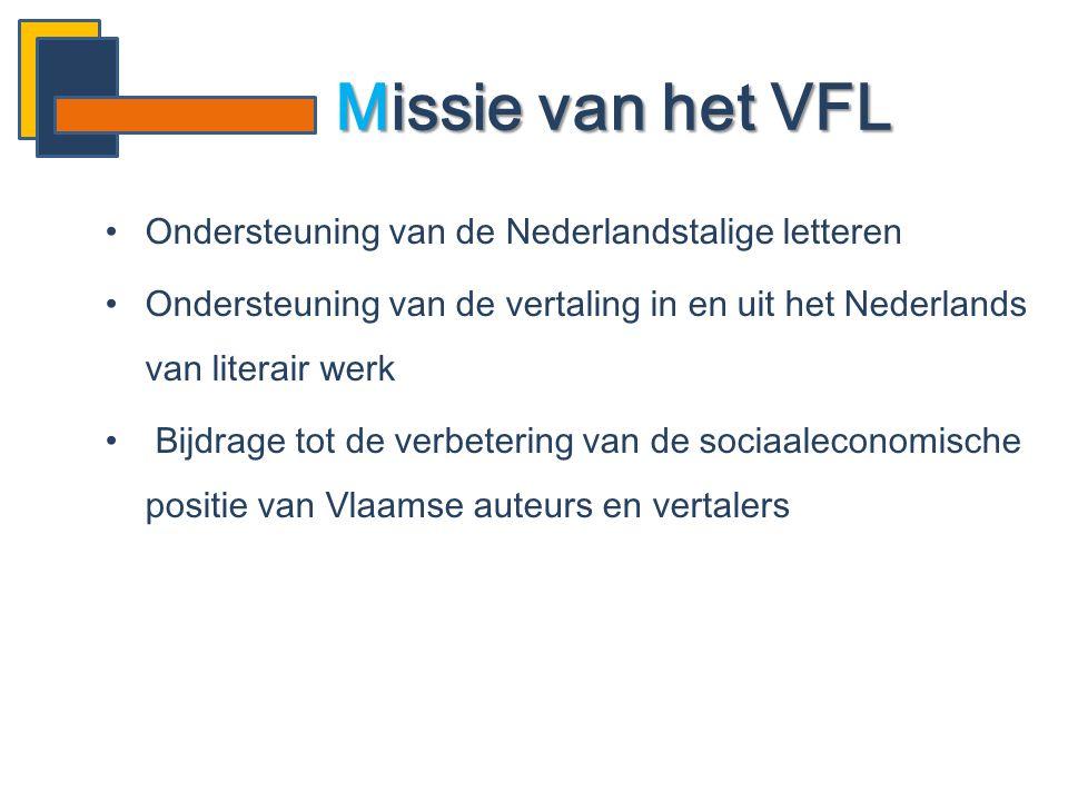•Ondersteuning van de Nederlandstalige letteren •Ondersteuning van de vertaling in en uit het Nederlands van literair werk • Bijdrage tot de verbeteri