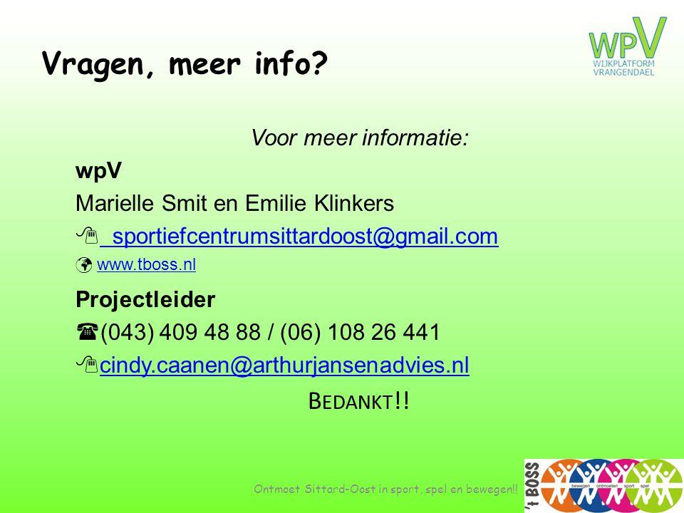 Vragen, meer info? Voor meer informatie: wpV Marielle Smit en Emilie Klinkers  sportiefcentrumsittardoost@gmail.com sportiefcentrumsittardoost@gmail.