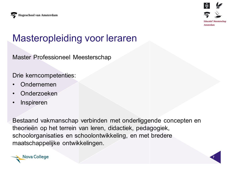Masteropleiding voor leraren Master Professioneel Meesterschap Drie kerncompetenties: •Ondernemen •Onderzoeken •Inspireren Bestaand vakmanschap verbin