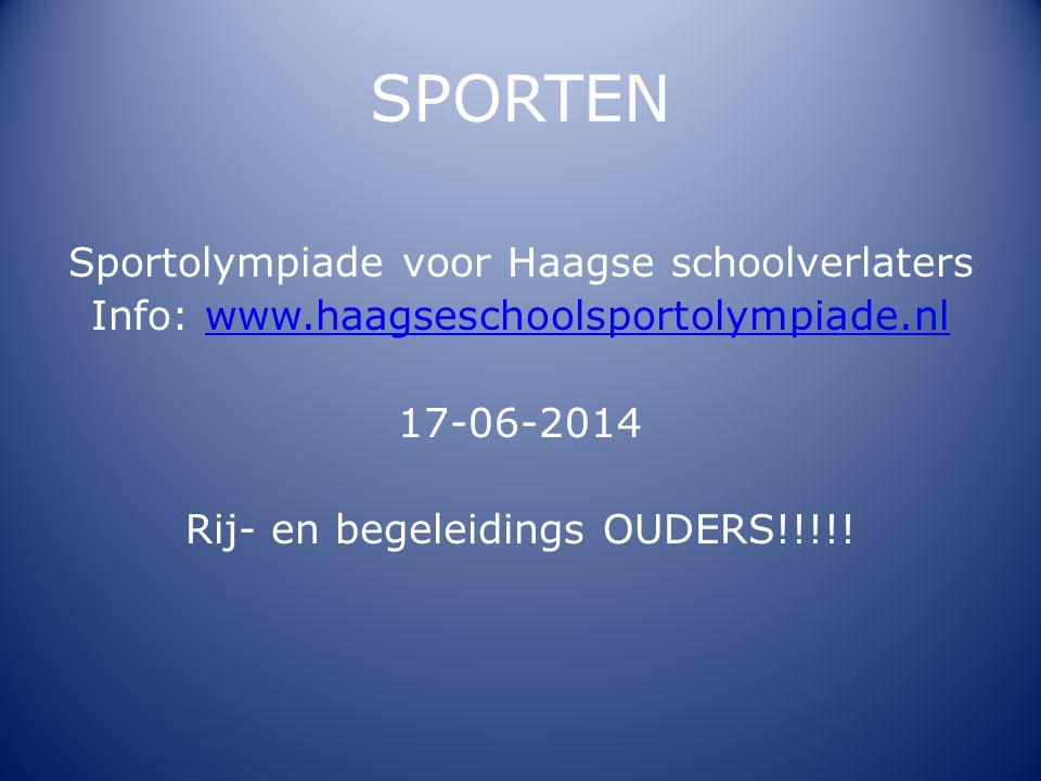 SPORTEN Sportolympiade voor Haagse schoolverlaters Info: www.haagseschoolsportolympiade.nlwww.haagseschoolsportolympiade.nl 17-06-2014 Rij- en begelei