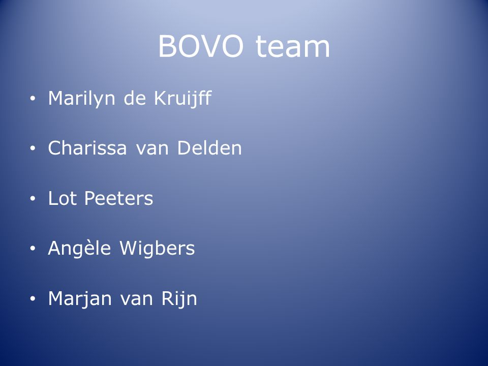 BOVO team • Marilyn de Kruijff • Charissa van Delden • Lot Peeters • Angèle Wigbers • Marjan van Rijn