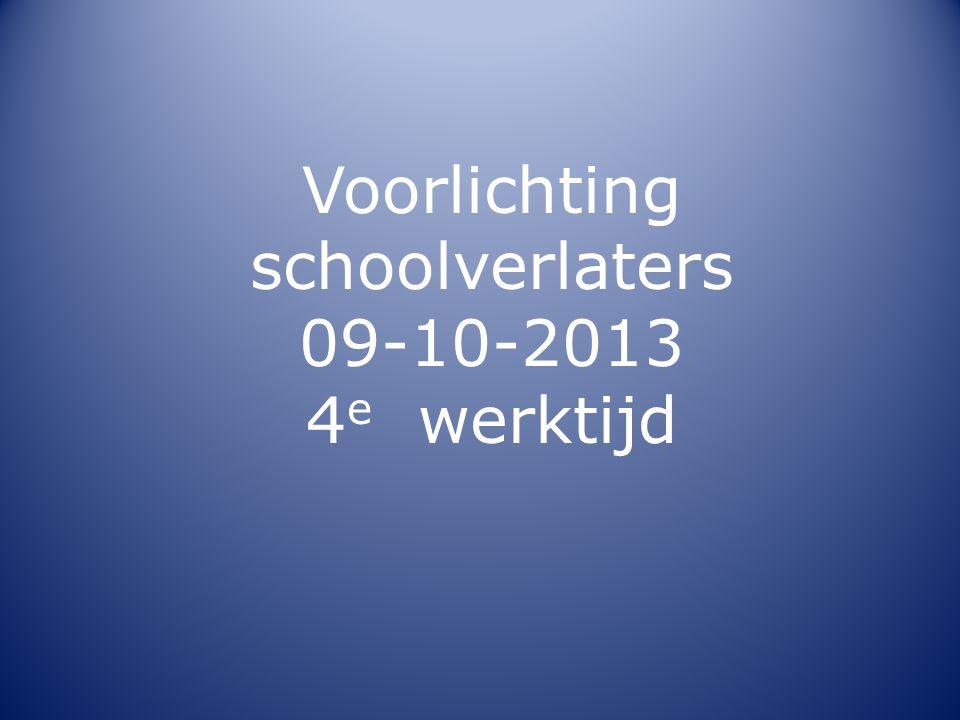 Voorlichting schoolverlaters 09-10-2013 4 e werktijd