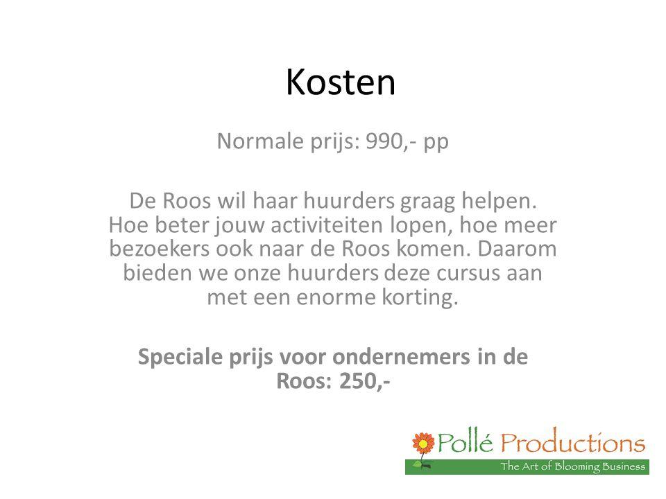 Kosten Normale prijs: 990,- pp De Roos wil haar huurders graag helpen. Hoe beter jouw activiteiten lopen, hoe meer bezoekers ook naar de Roos komen. D