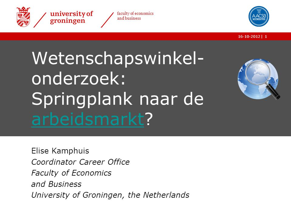 | faculty of economics and business 16-10-20121 Wetenschapswinkel- onderzoek: Springplank naar de arbeidsmarkt.
