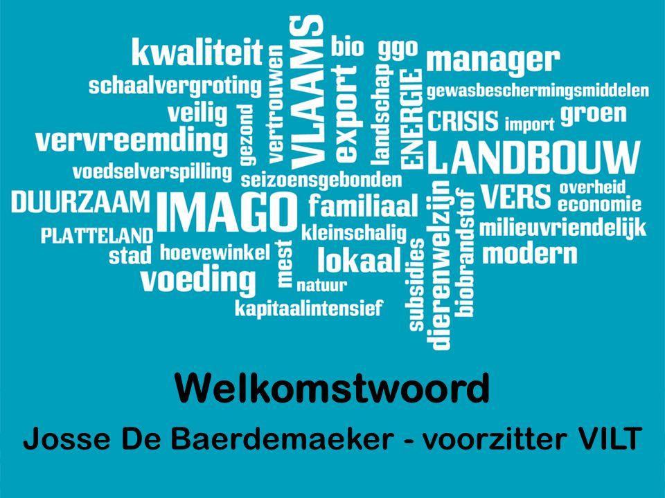 Welkomstwoord Josse De Baerdemaeker - voorzitter VILT