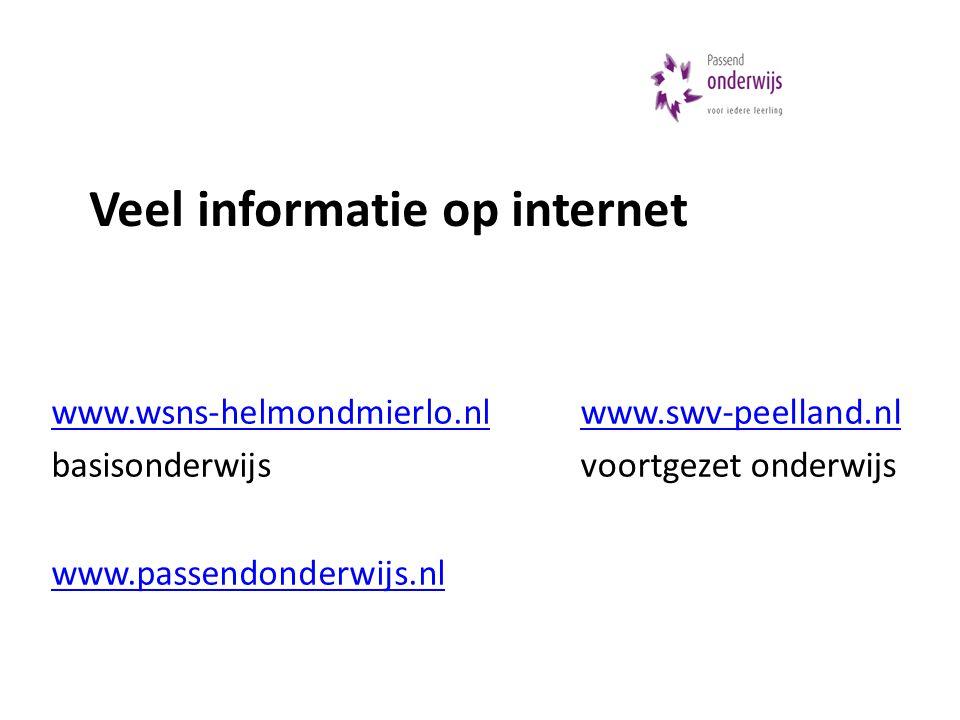 www.wsns-helmondmierlo.nl basisonderwijs www.passendonderwijs.nl www.swv-peelland.nl voortgezet onderwijs Veel informatie op internet