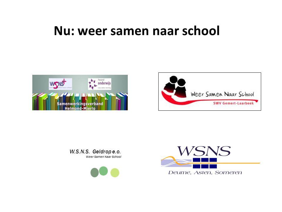 Nu: weer samen naar school W.S.N.S. Geldrop e.o. Weer Samen Naar School