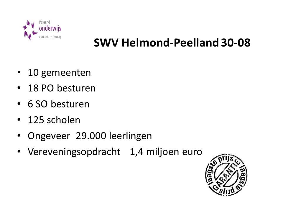 SWV Helmond-Peelland 30-08 • 10 gemeenten • 18 PO besturen • 6 SO besturen • 125 scholen • Ongeveer 29.000 leerlingen • Vereveningsopdracht 1,4 miljoe