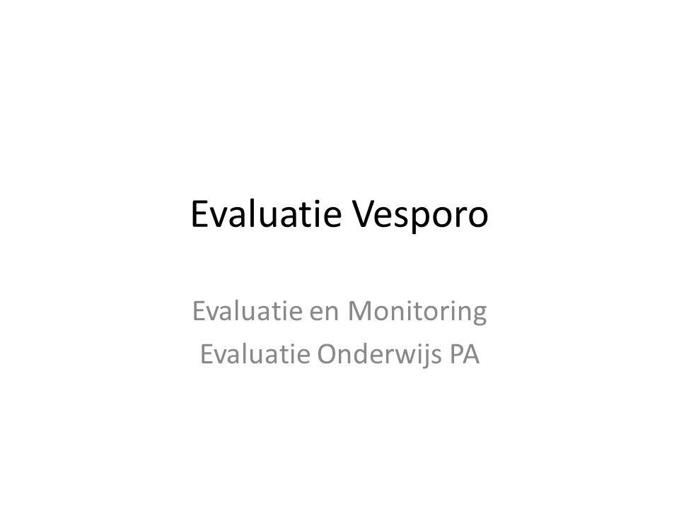 Evaluatie Vesporo • Evaluatie en Monitoring Aanbevelingen: 1.