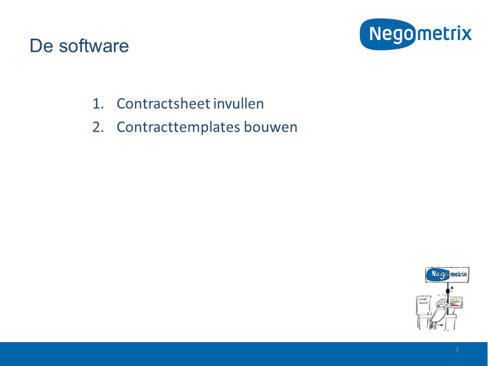 De software 1.Contractsheet invullen 2.Contracttemplates bouwen 4