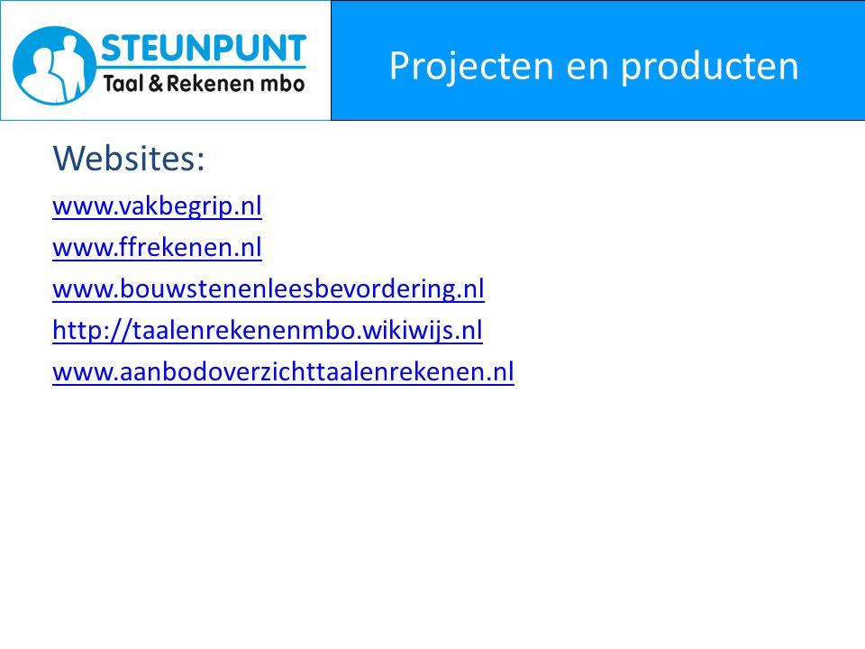 Projecten en producten Websites: www.vakbegrip.nl www.ffrekenen.nl www.bouwstenenleesbevordering.nl http://taalenrekenenmbo.wikiwijs.nl www.aanbodover