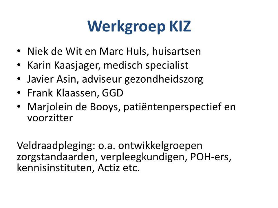 Werkgroep KIZ • Niek de Wit en Marc Huls, huisartsen • Karin Kaasjager, medisch specialist • Javier Asin, adviseur gezondheidszorg • Frank Klaassen, G