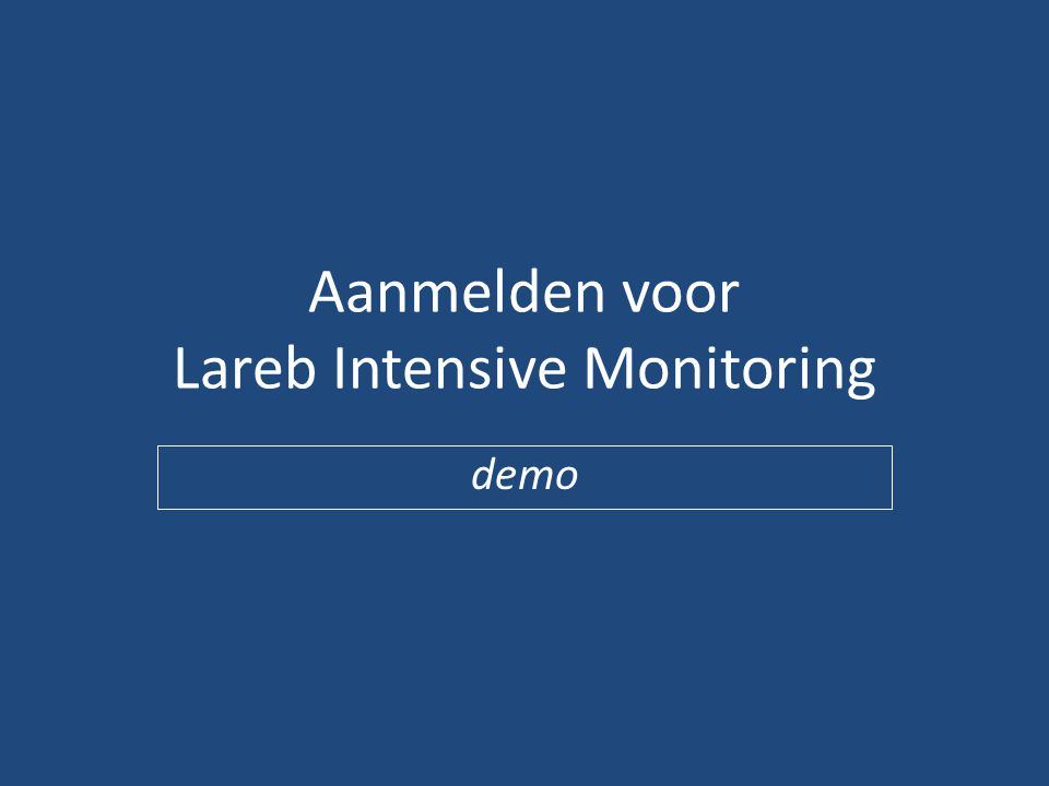 Aanmelden voor Lareb Intensive Monitoring demo
