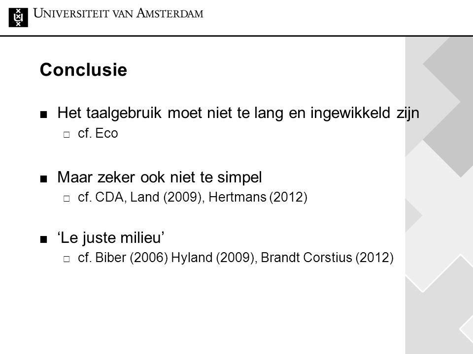 Conclusie Het taalgebruik moet niet te lang en ingewikkeld zijn  cf.