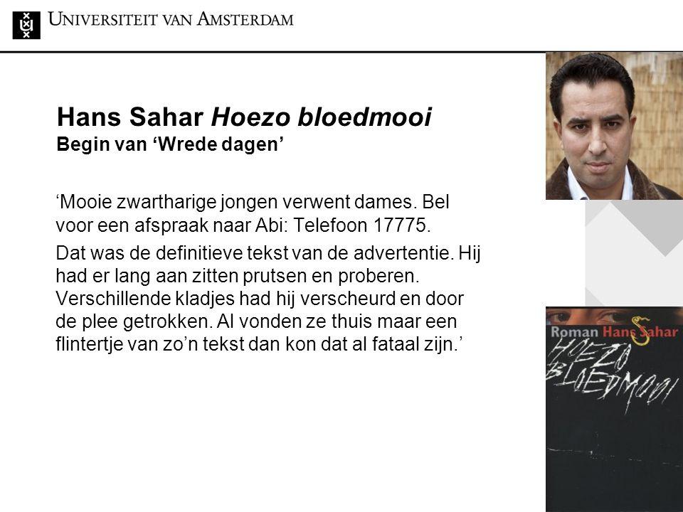 Hans Sahar Hoezo bloedmooi Begin van 'Wrede dagen' 'Mooie zwartharige jongen verwent dames.