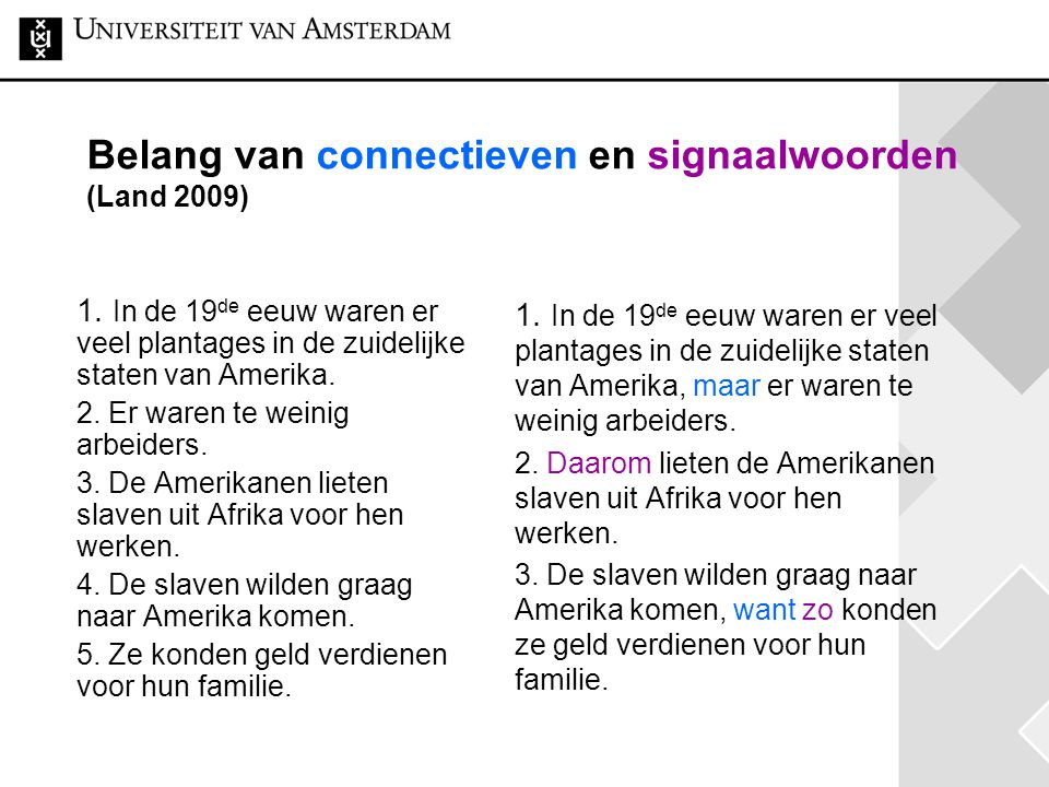 Belang van connectieven en signaalwoorden (Land 2009) 1.