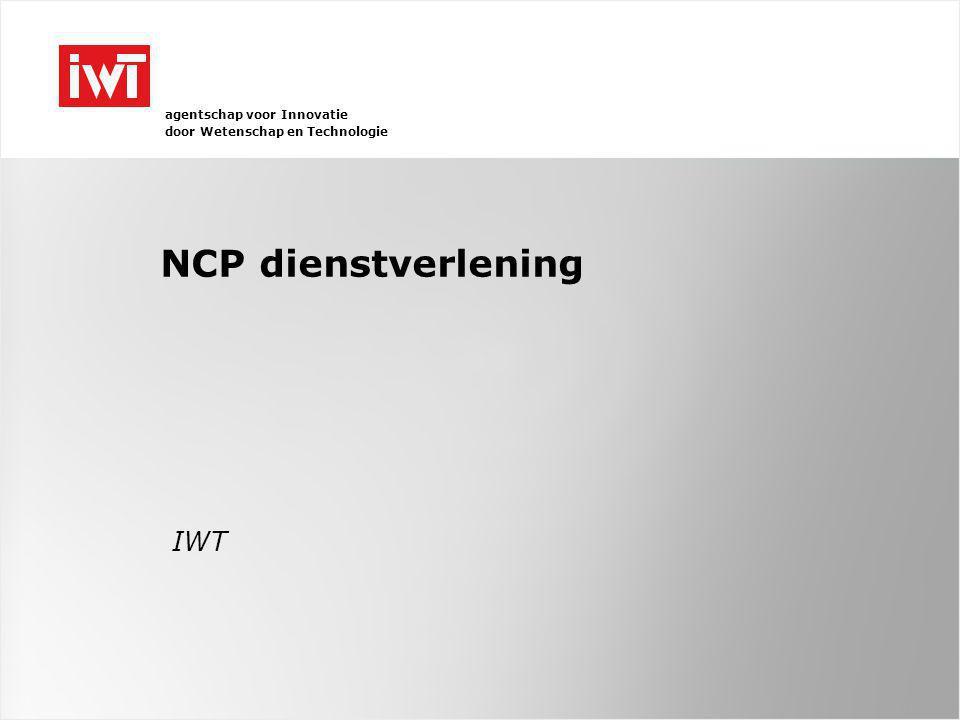 agentschap voor Innovatie door Wetenschap en Technologie NCP dienstverlening IWT