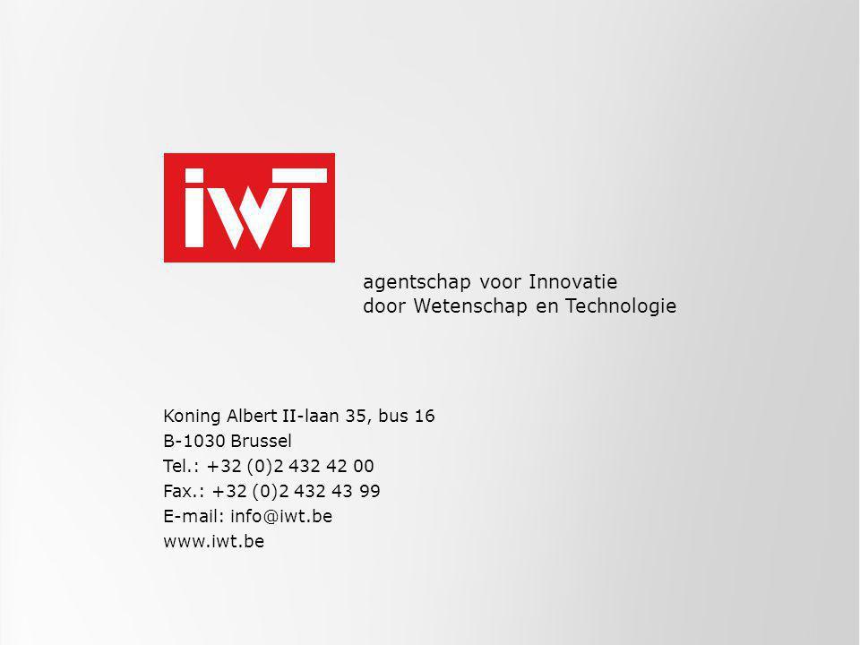 Koning Albert II-laan 35, bus 16 B-1030 Brussel Tel.: +32 (0)2 432 42 00 Fax.: +32 (0)2 432 43 99 E-mail: info@iwt.be www.iwt.be agentschap voor Innovatie door Wetenschap en Technologie