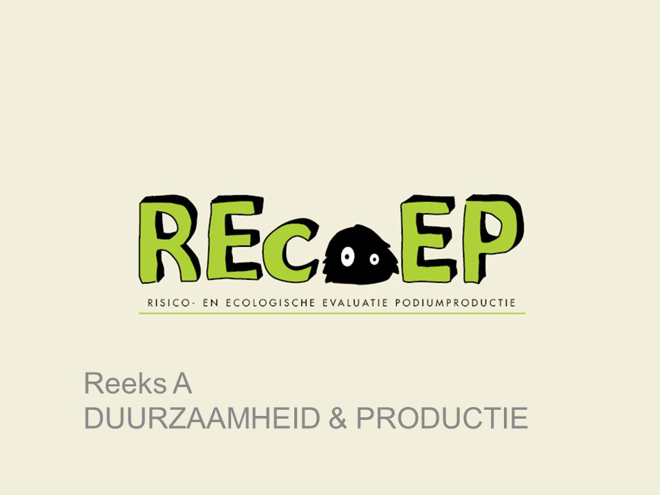 Reeks A DUURZAAMHEID & PRODUCTIE