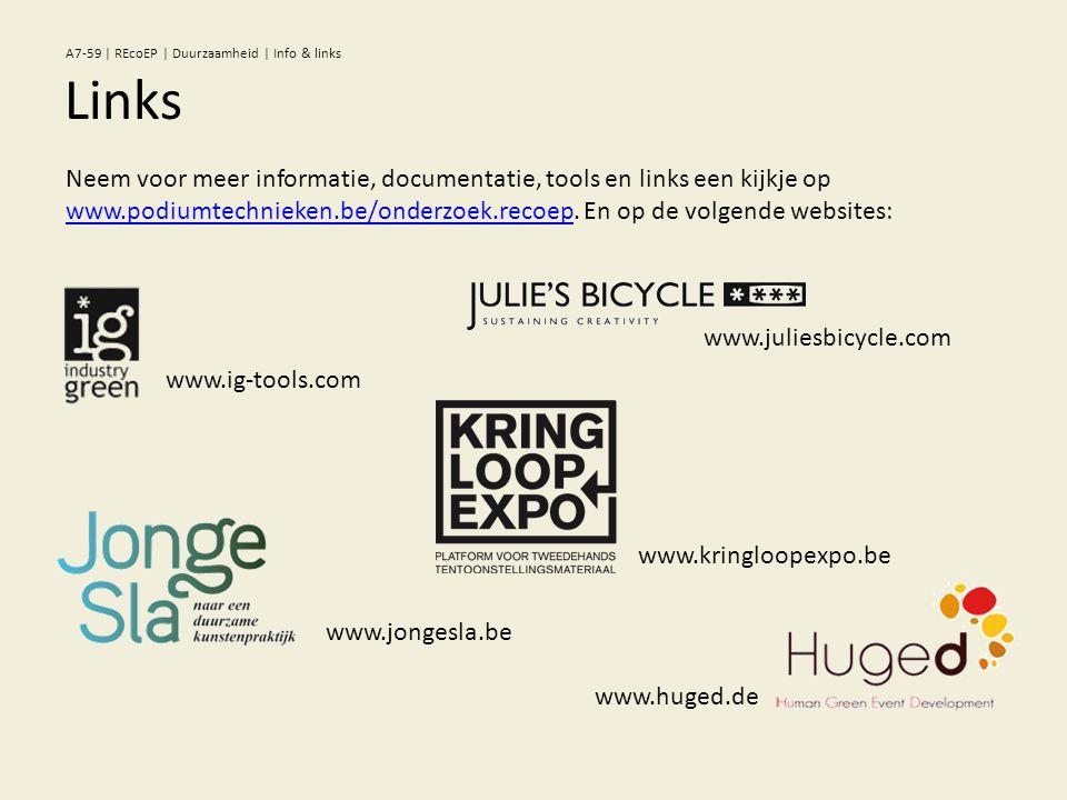 Links A7-59 | REcoEP | Duurzaamheid | Info & links Neem voor meer informatie, documentatie, tools en links een kijkje op www.podiumtechnieken.be/onderzoek.recoep.