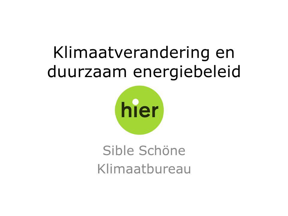 Klimaatverandering en duurzaam energiebeleid Sible Schöne Klimaatbureau