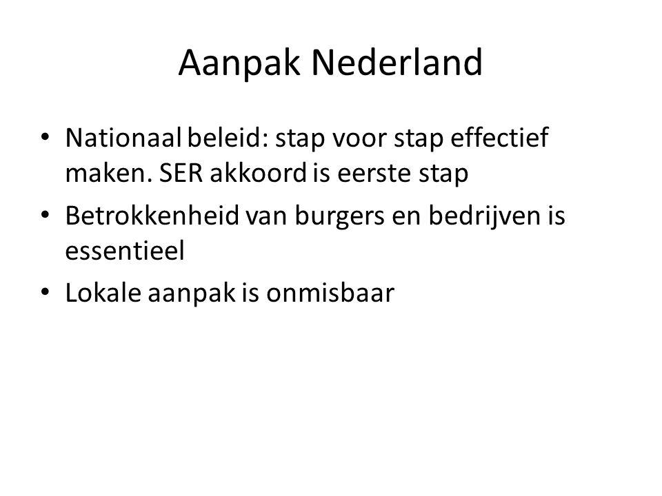 Aanpak Nederland • Nationaal beleid: stap voor stap effectief maken.