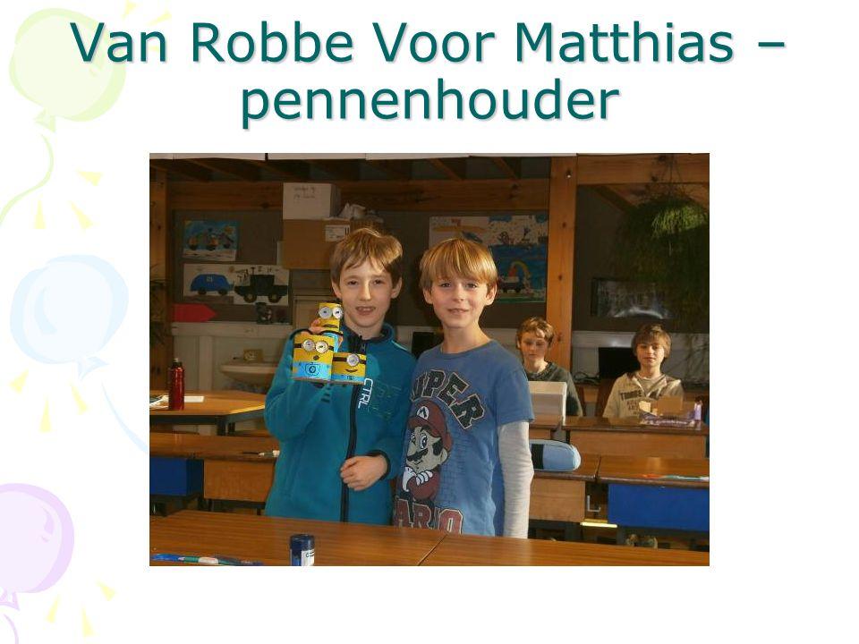 Van Robbe Voor Matthias – pennenhouder
