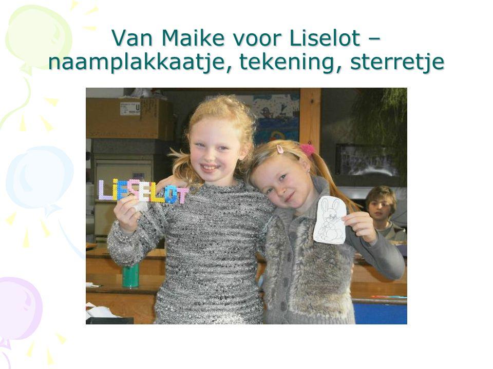 Van Maike voor Liselot – naamplakkaatje, tekening, sterretje