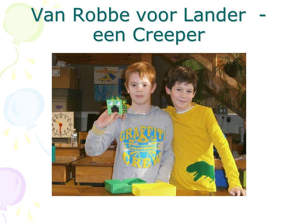 Van Robbe voor Lander - een Creeper