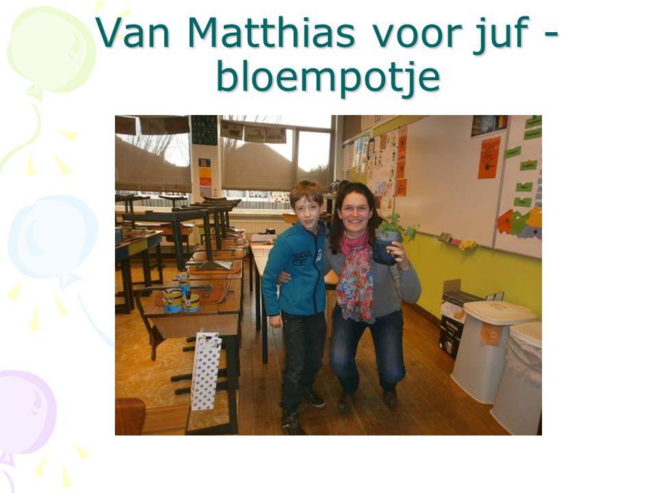 Van Matthias voor juf - bloempotje