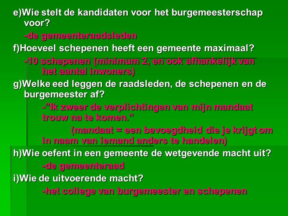 Vul dit schema verder aan: Wetgevende machtUitvoerende macht Kiezers van de gemeente gemeenteraadschepenen burgemeester Vlaamse regering College van burgemeester en schepenen