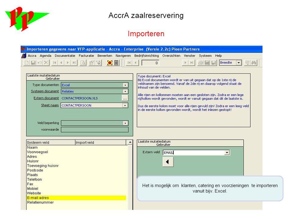 AccrA zaalreservering Importeren Het is mogelijk om klanten, catering en voorzieningen te importeren vanuit bijv. Excel.
