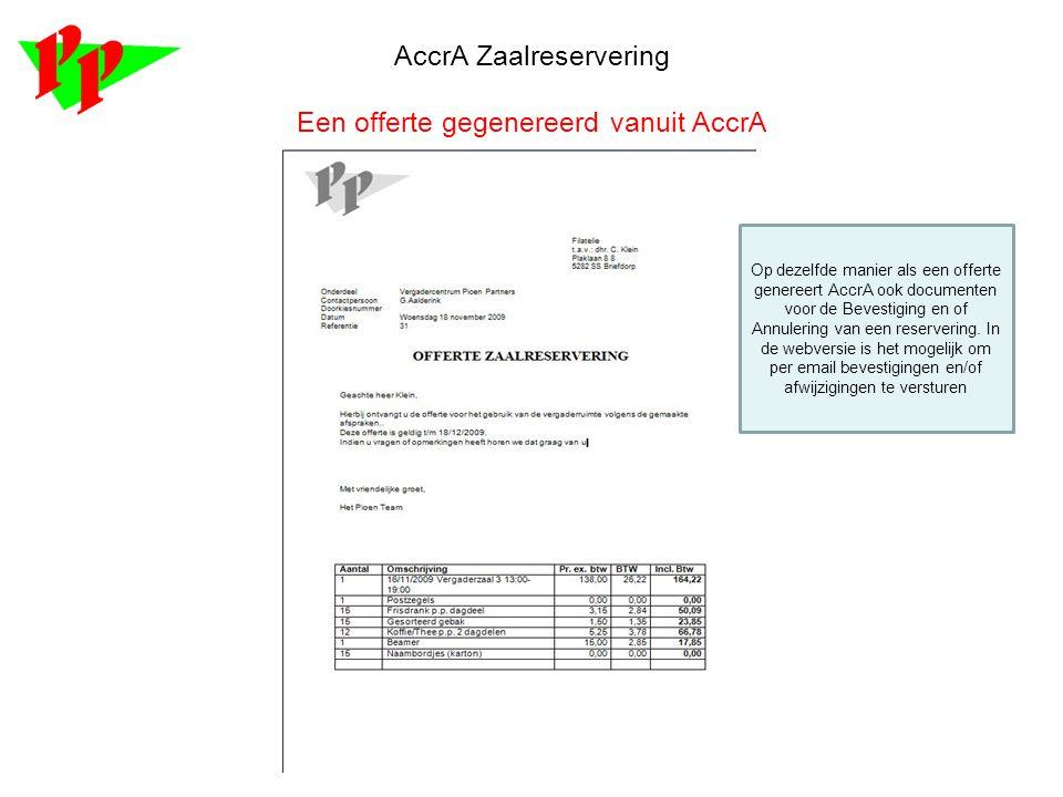 AccrA Zaalreservering Een offerte gegenereerd vanuit AccrA Op dezelfde manier als een offerte genereert AccrA ook documenten voor de Bevestiging en of