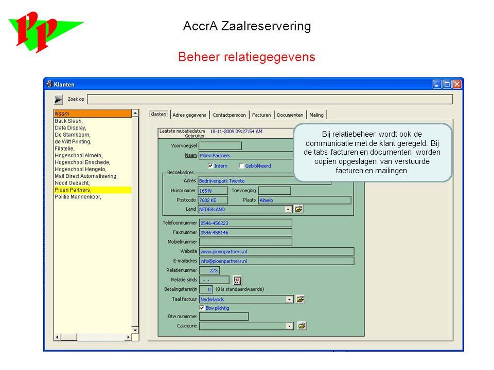 AccrA Zaalreservering Beheer relatiegegevens Bij relatiebeheer wordt ook de communicatie met de klant geregeld. Bij de tabs facturen en documenten wor
