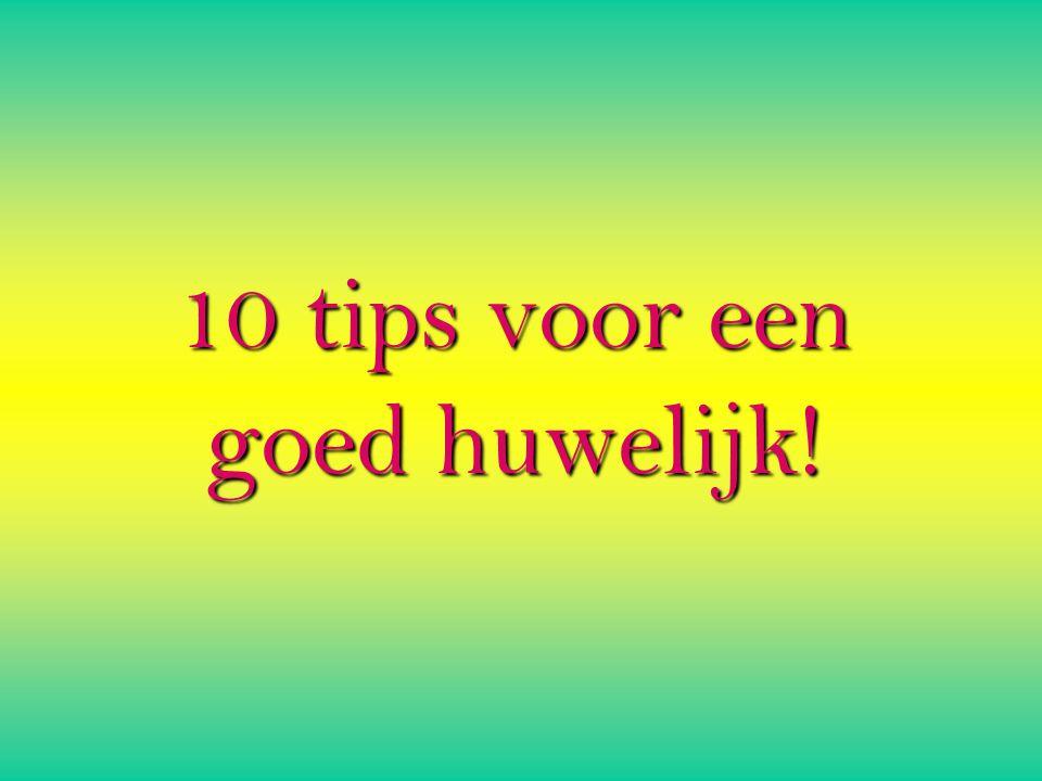 10 tips voor een goed huwelijk!